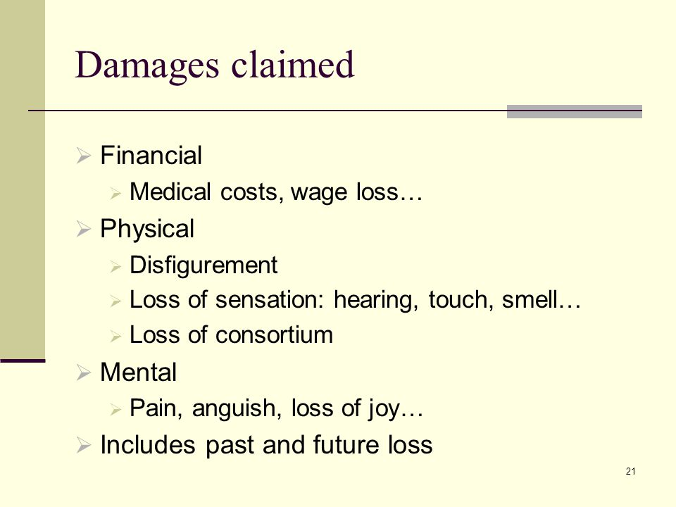Damages claimed Financial Physical Mental