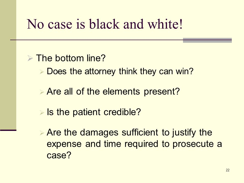 No case is black and white!