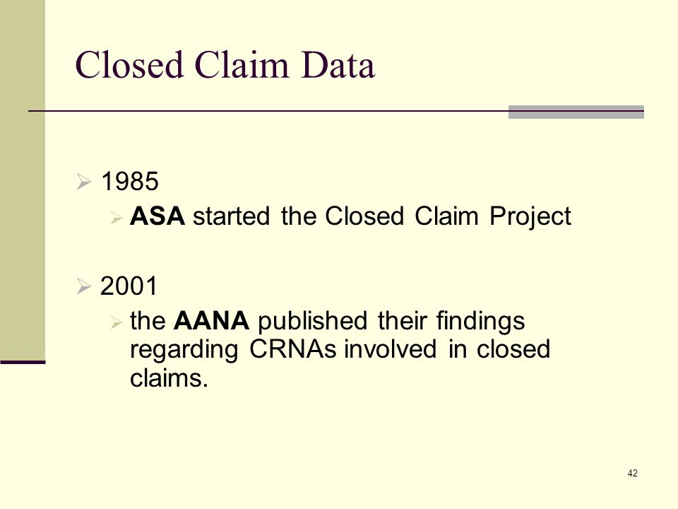 Closed Claim Data 1985 ASA started the Closed Claim Project 2001