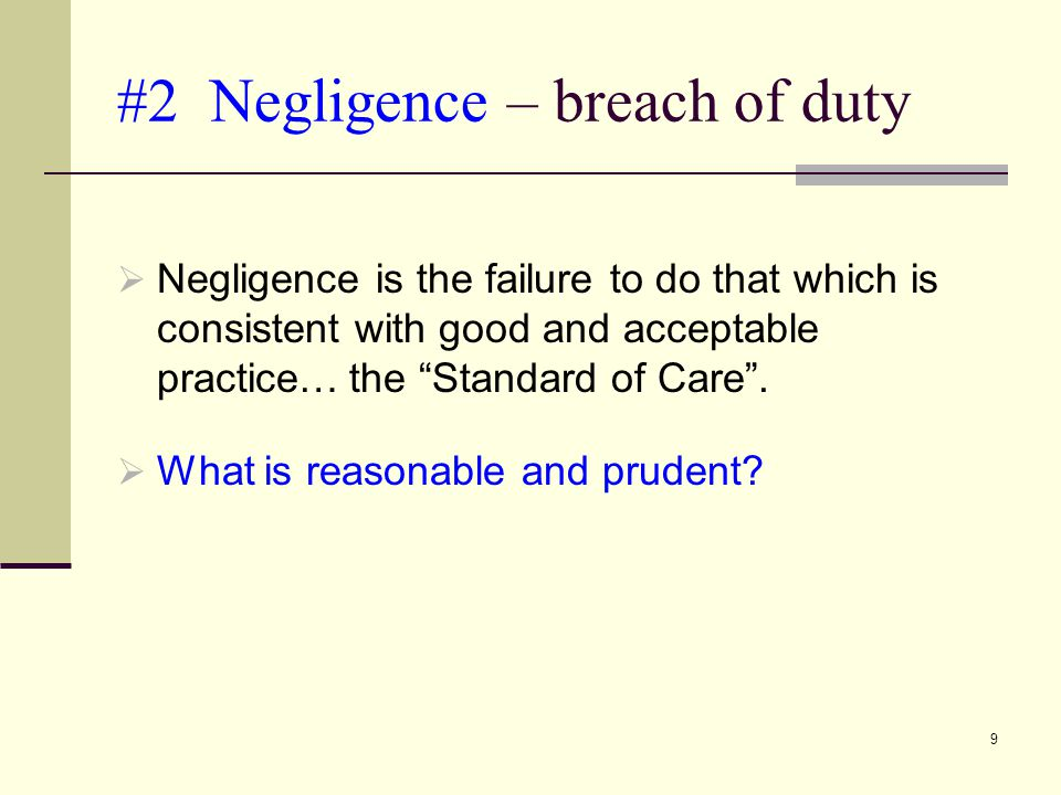 #2 Negligence – breach of duty