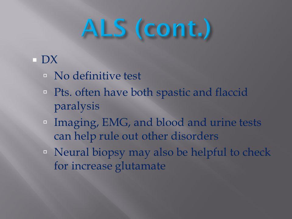 ALS (cont.) DX No definitive test