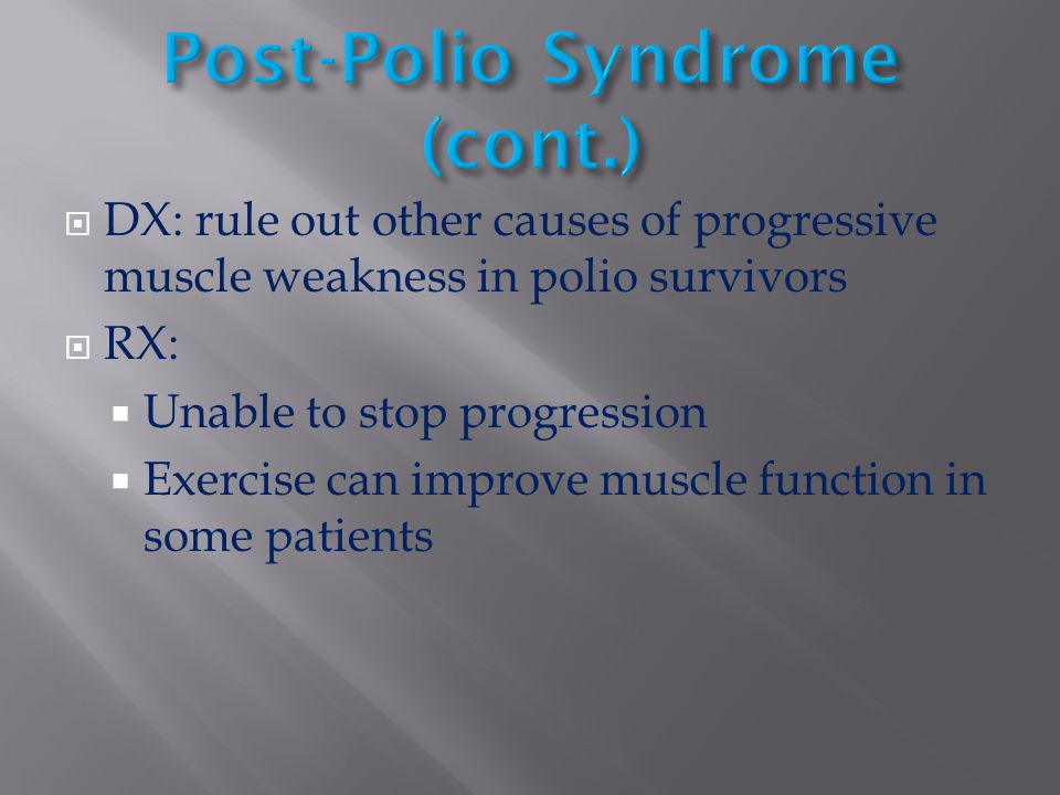 Post-Polio Syndrome (cont.)