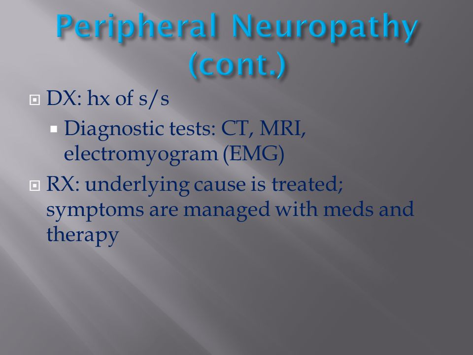 Peripheral Neuropathy (cont.)