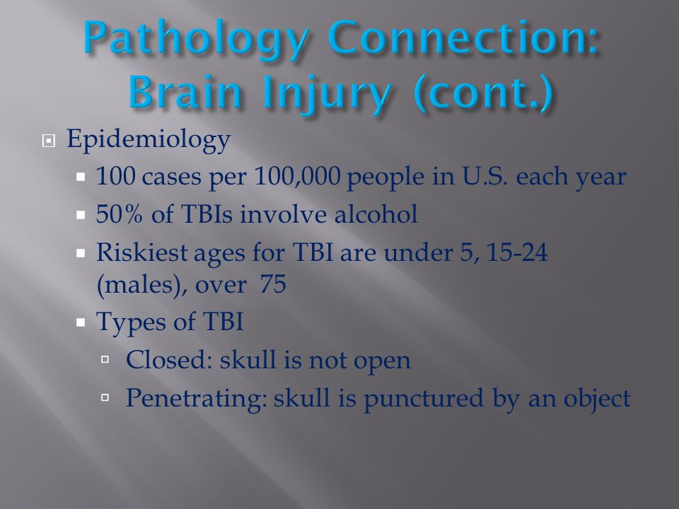 Pathology Connection: Brain Injury (cont.)