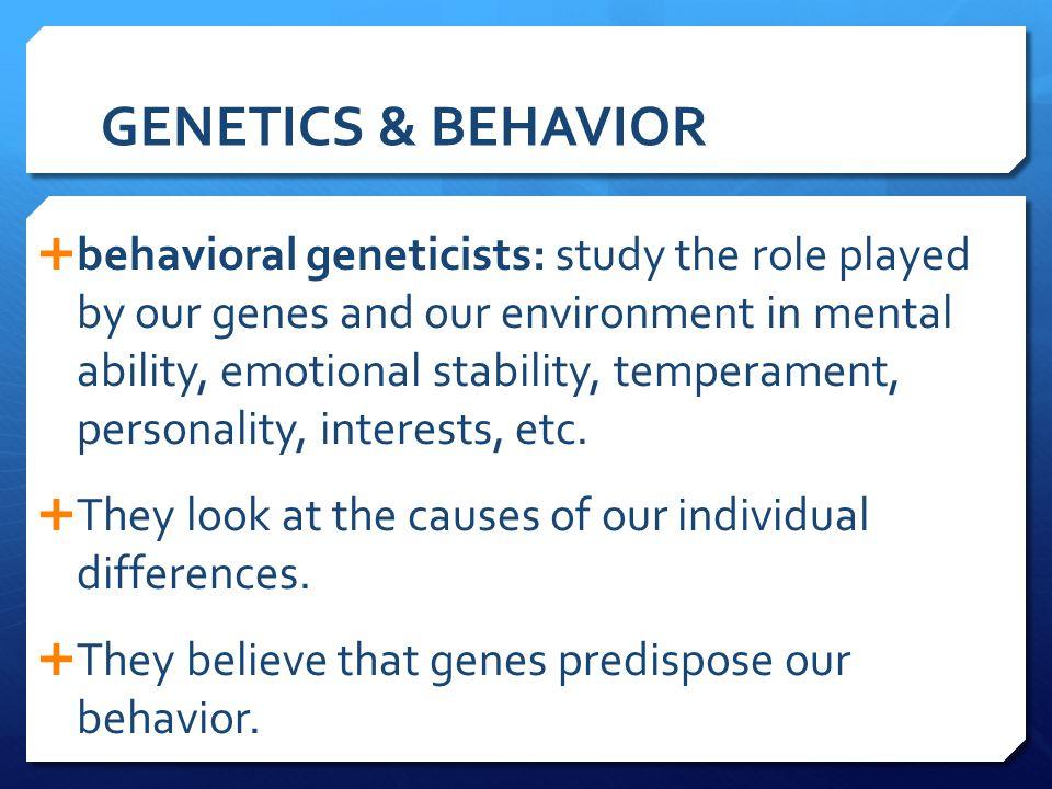GENETICS & BEHAVIOR