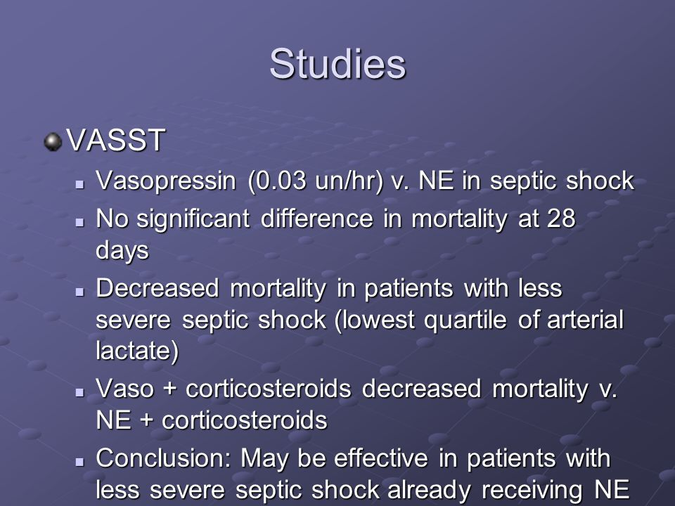 Studies VASST Vasopressin (0.03 un/hr) v. NE in septic shock