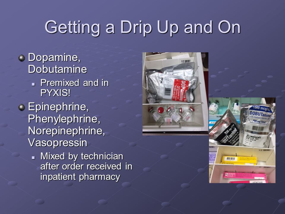 Getting a Drip Up and On Dopamine, Dobutamine