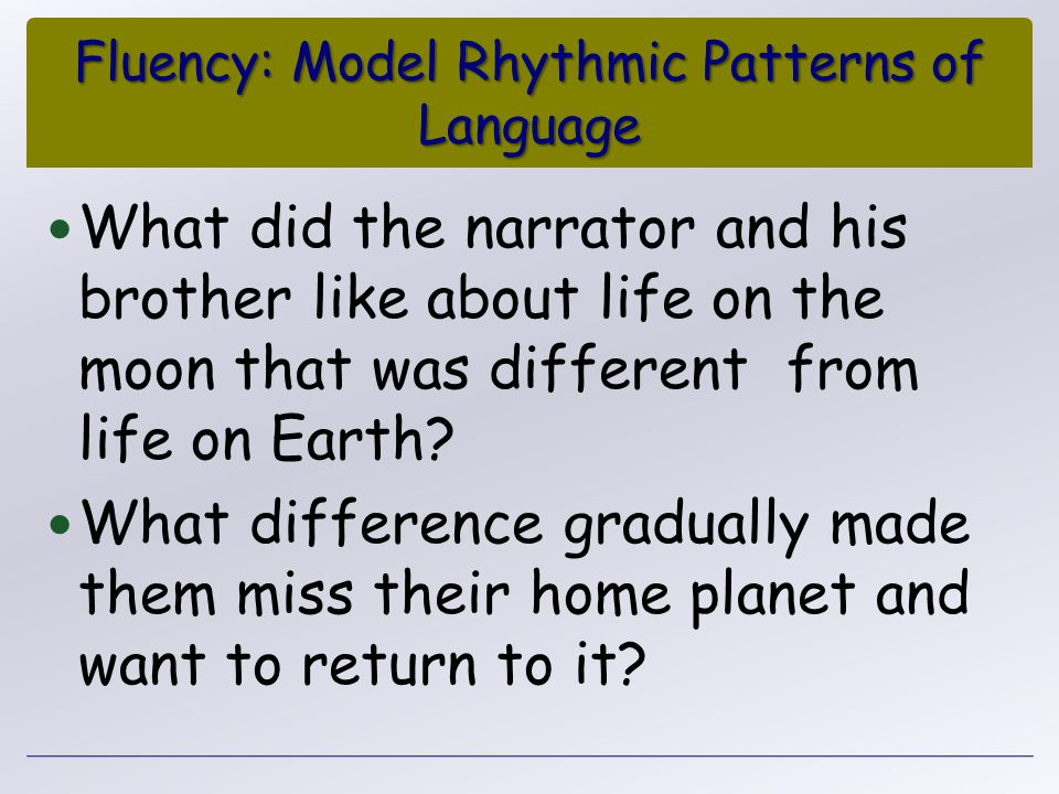 Fluency: Model Rhythmic Patterns of Language