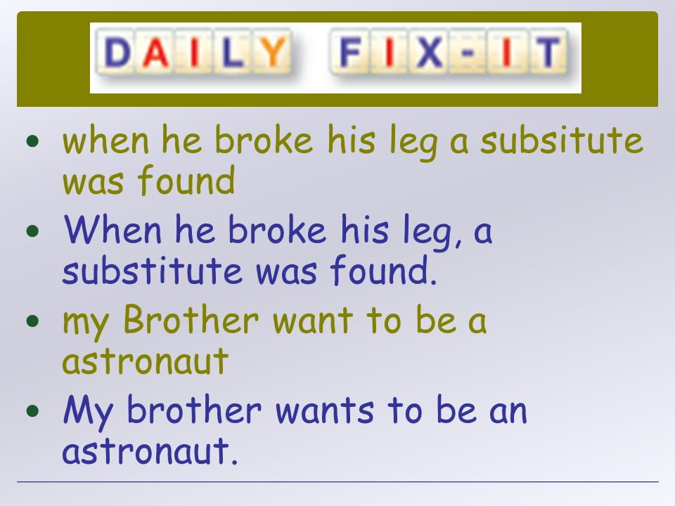 when he broke his leg a subsitute was found