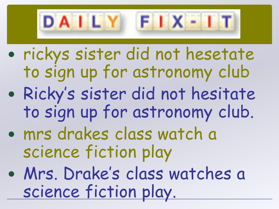 rickys sister did not hesetate to sign up for astronomy club