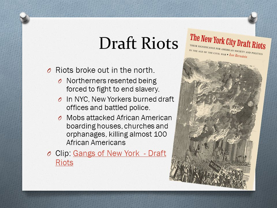 Draft Riots Riots broke out in the north.