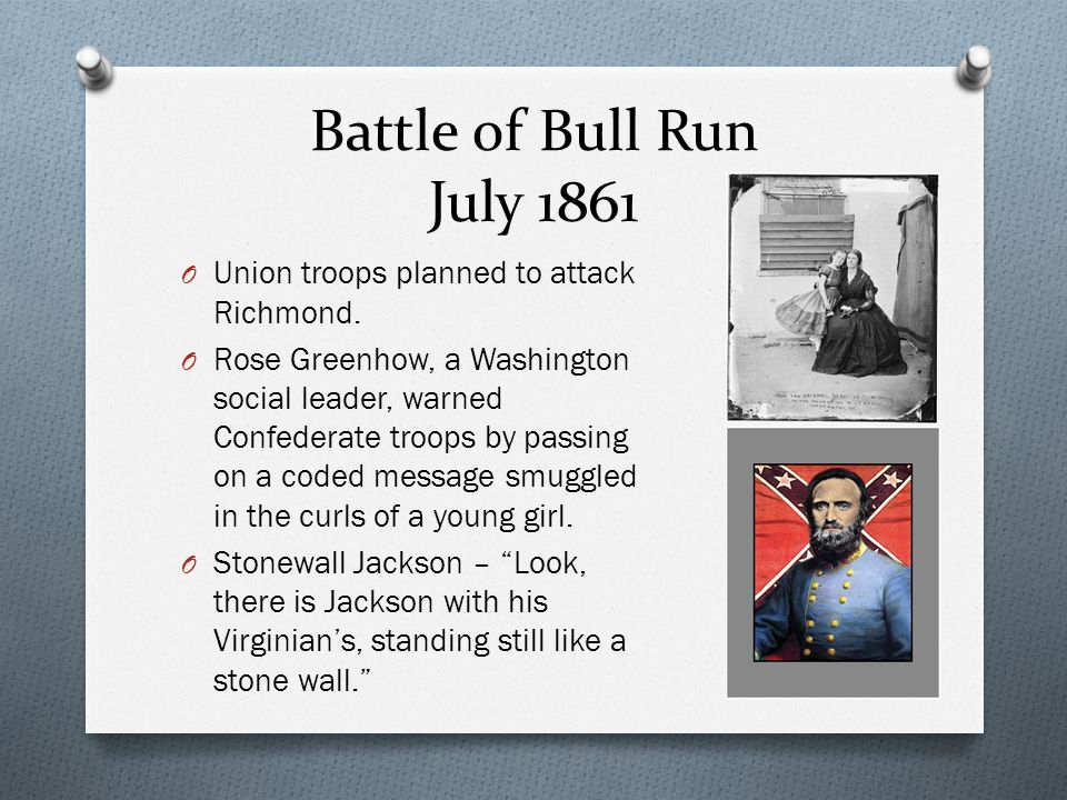 Battle of Bull Run July 1861 Union troops planned to attack Richmond.