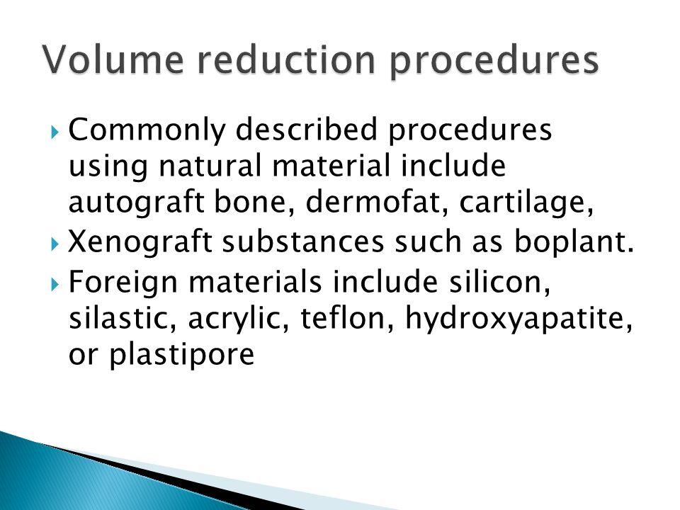 Volume reduction procedures