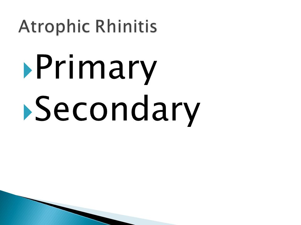 Atrophic Rhinitis Primary Secondary