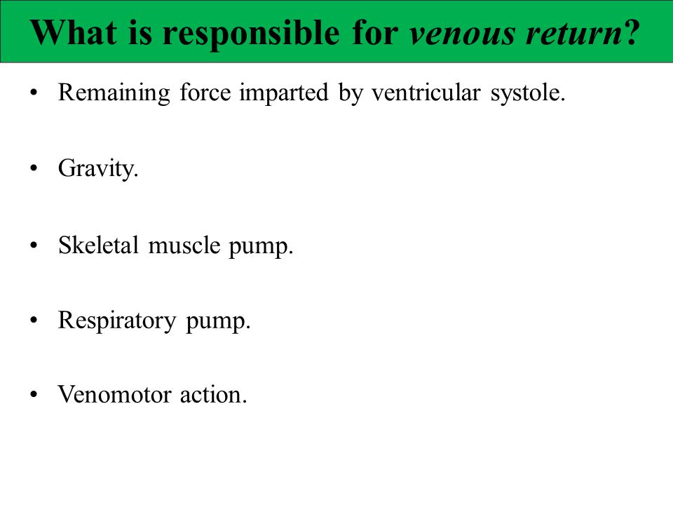What is responsible for venous return