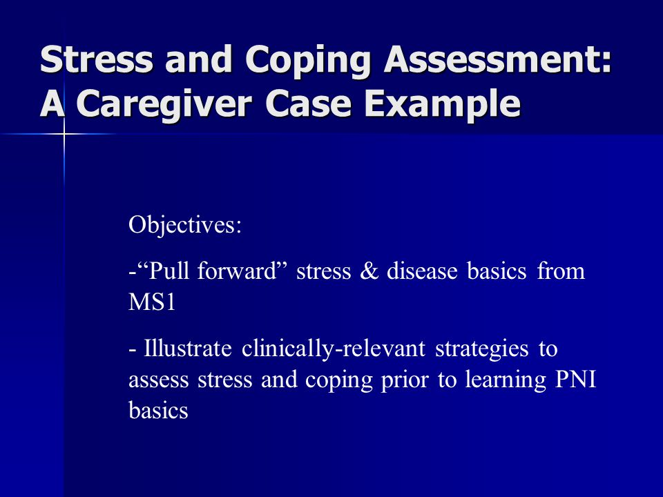 Stress and Coping Assessment: A Caregiver Case Example