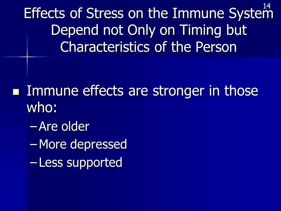 Immune effects are stronger in those who: