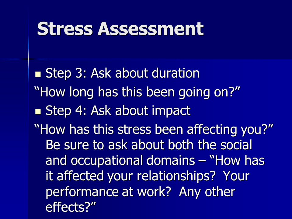 Stress Assessment Step 3: Ask about duration