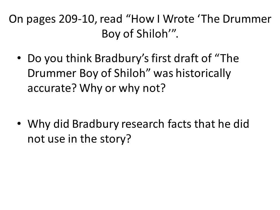 On pages 209-10, read How I Wrote 'The Drummer Boy of Shiloh' .
