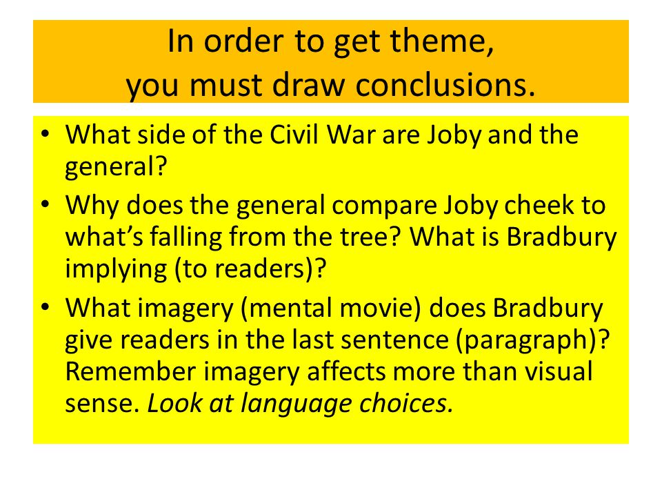In order to get theme, you must draw conclusions.