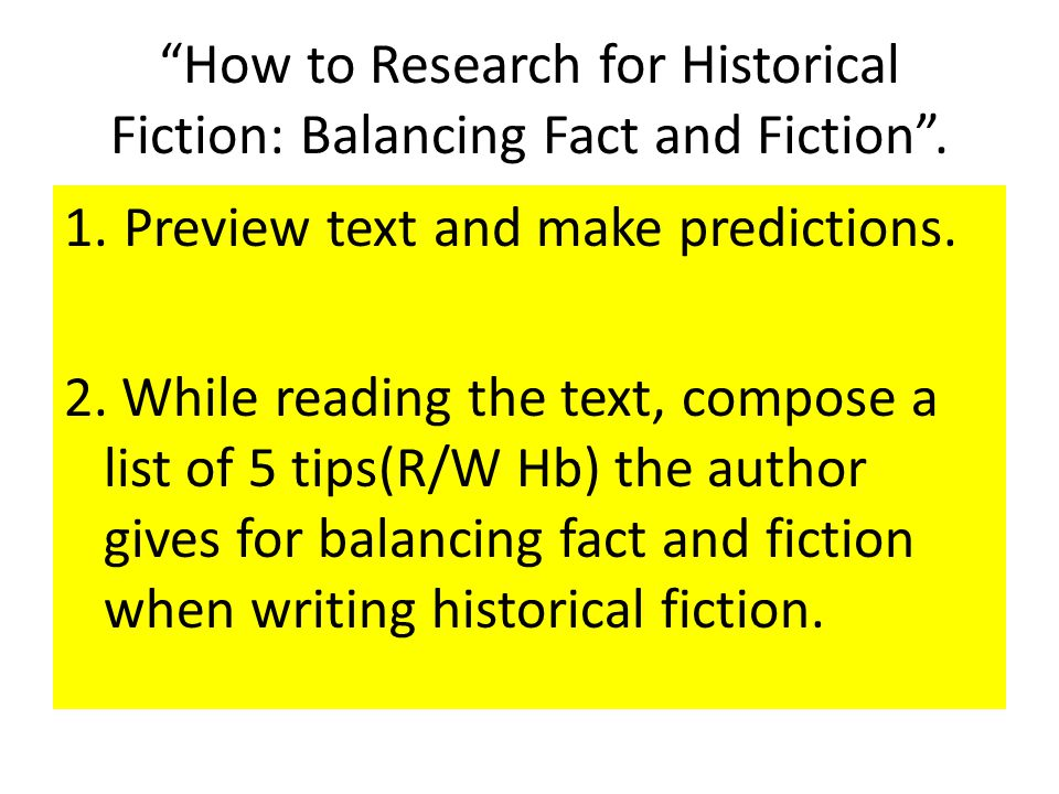How to Research for Historical Fiction: Balancing Fact and Fiction .