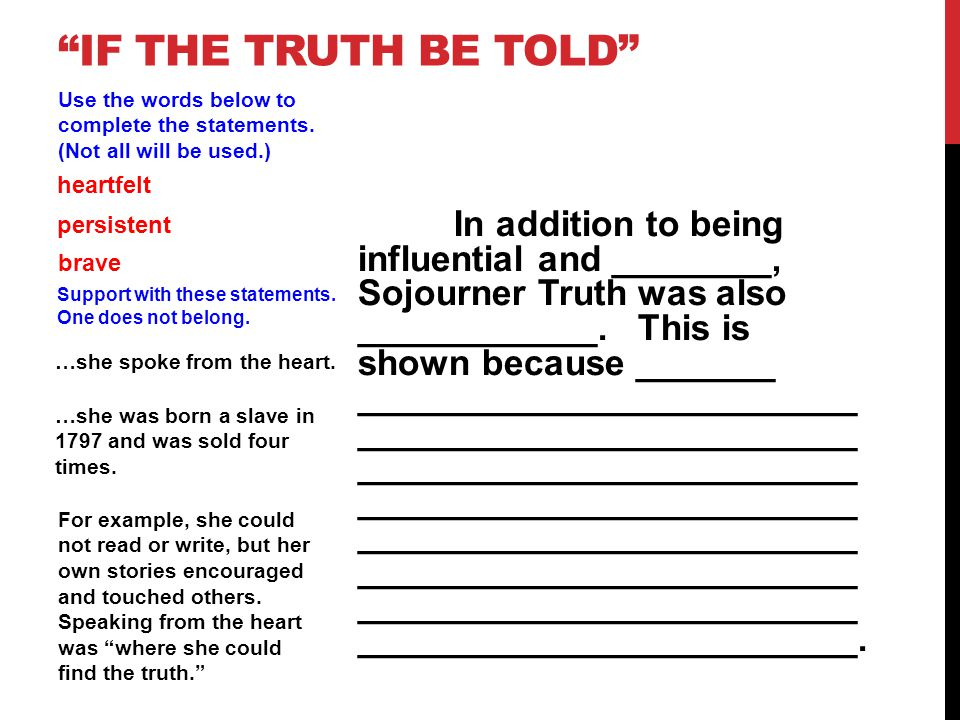 If the truth be told Use the words below to complete the statements. (Not all will be used.) heartfelt.