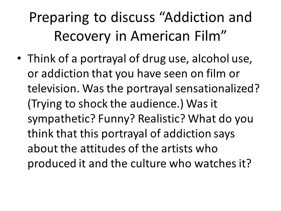 Preparing to discuss Addiction and Recovery in American Film