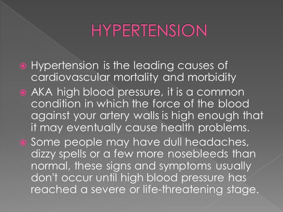 HYPERTENSION Hypertension is the leading causes of cardiovascular mortality and morbidity.