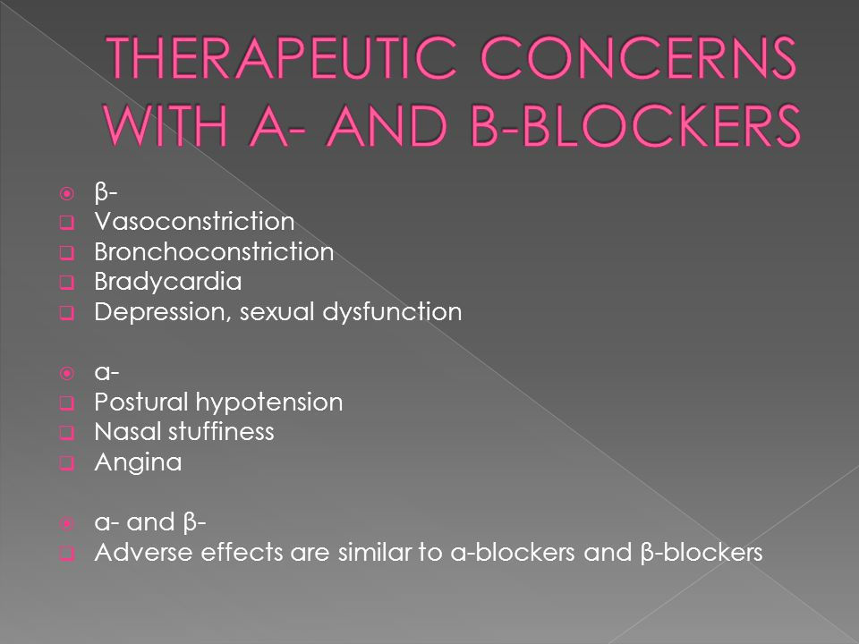 Therapeutic concerns with α- and β-Blockers