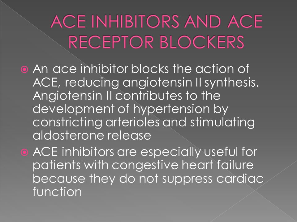 ACE INHIBITORS AND ACE RECEPTOR BLOCKERS