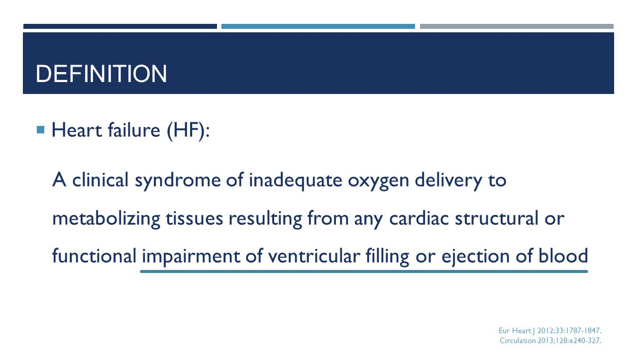 Definition Heart failure (HF):