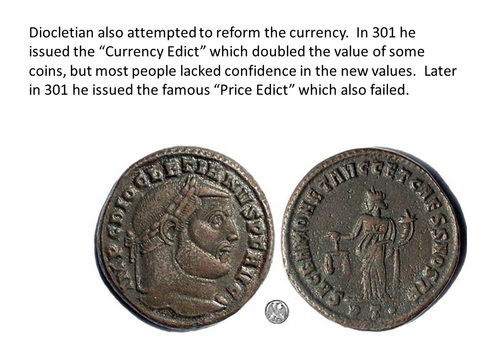 Diocletian also attempted to reform the currency
