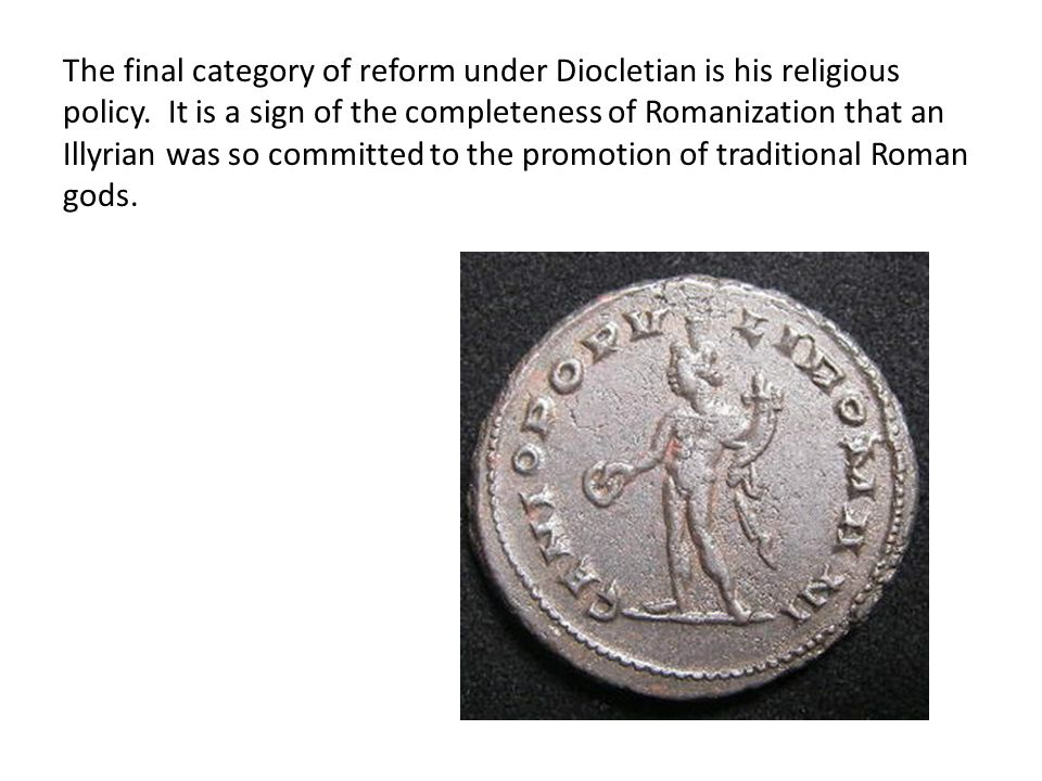 The final category of reform under Diocletian is his religious policy