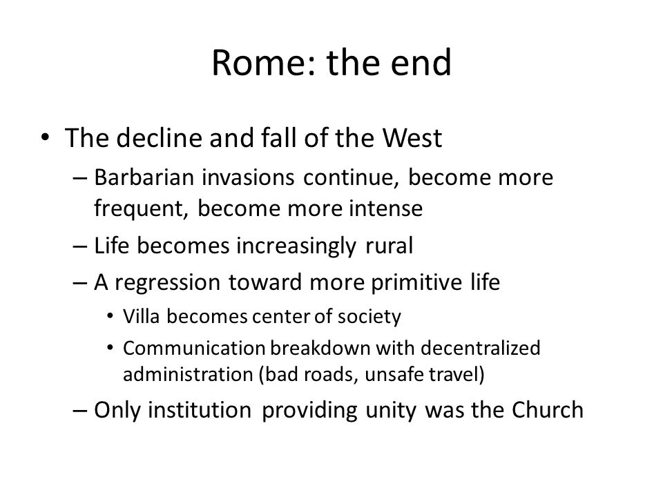 Rome: the end The decline and fall of the West