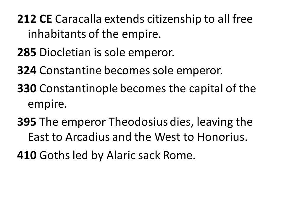285 Diocletian is sole emperor. 324 Constantine becomes sole emperor.