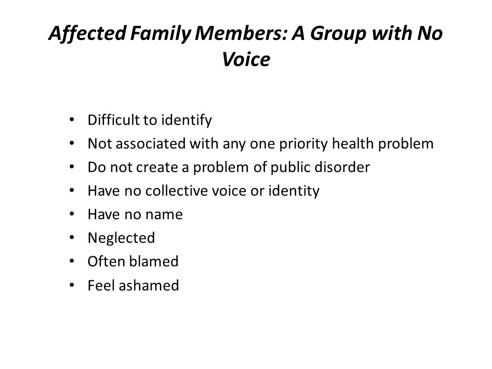 Affected Family Members: A Group with No Voice