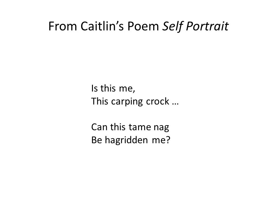 From Caitlin's Poem Self Portrait