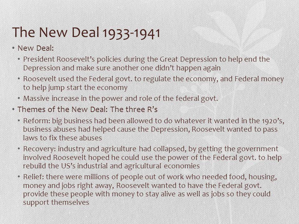 The New Deal 1933-1941 New Deal: Themes of the New Deal: The three R's