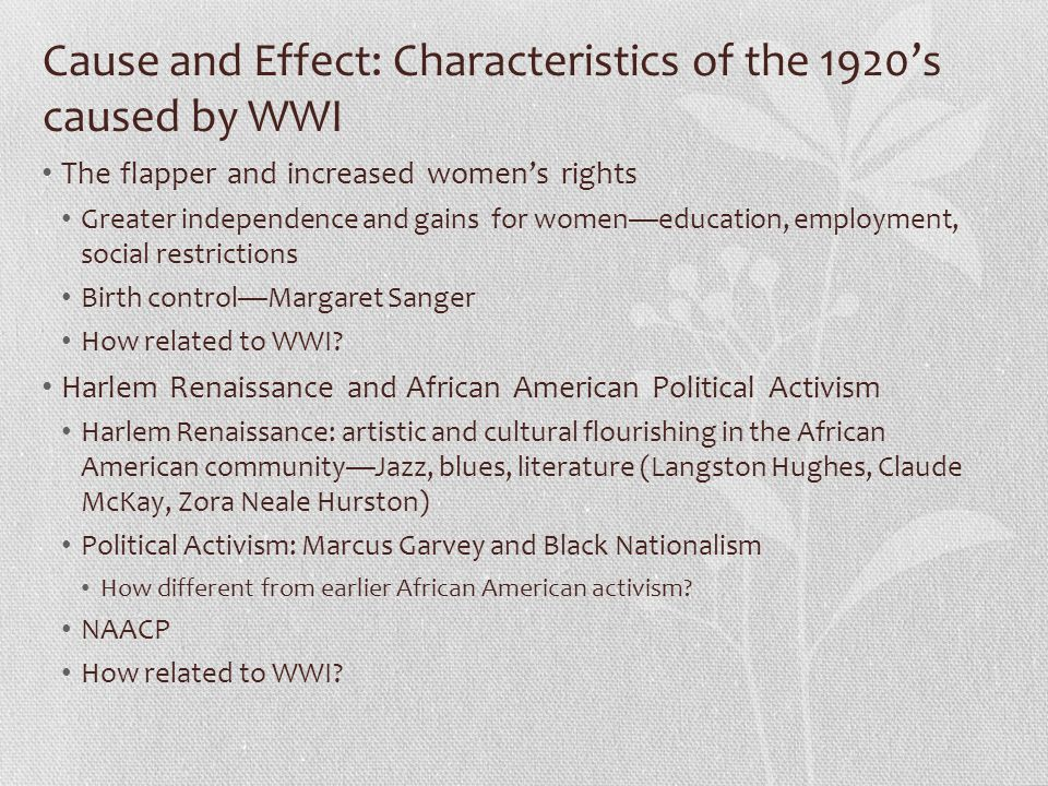 Cause and Effect: Characteristics of the 1920's caused by WWI