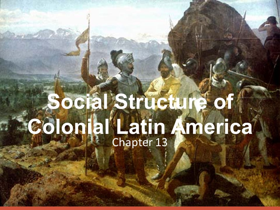 Social Structure of Colonial Latin America