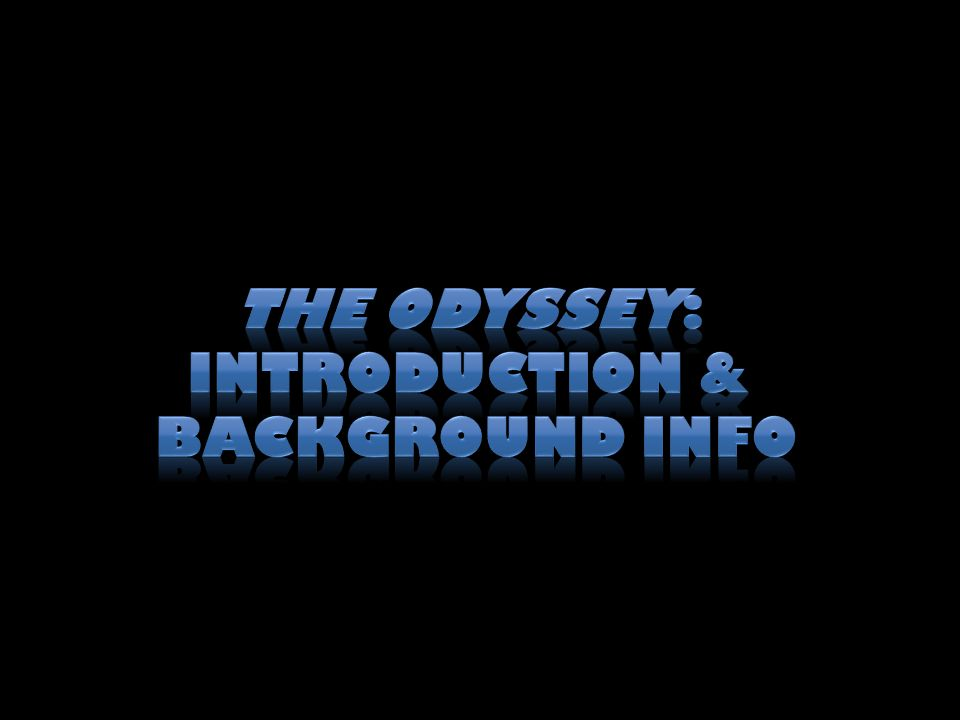The Odyssey: Introduction & Background info