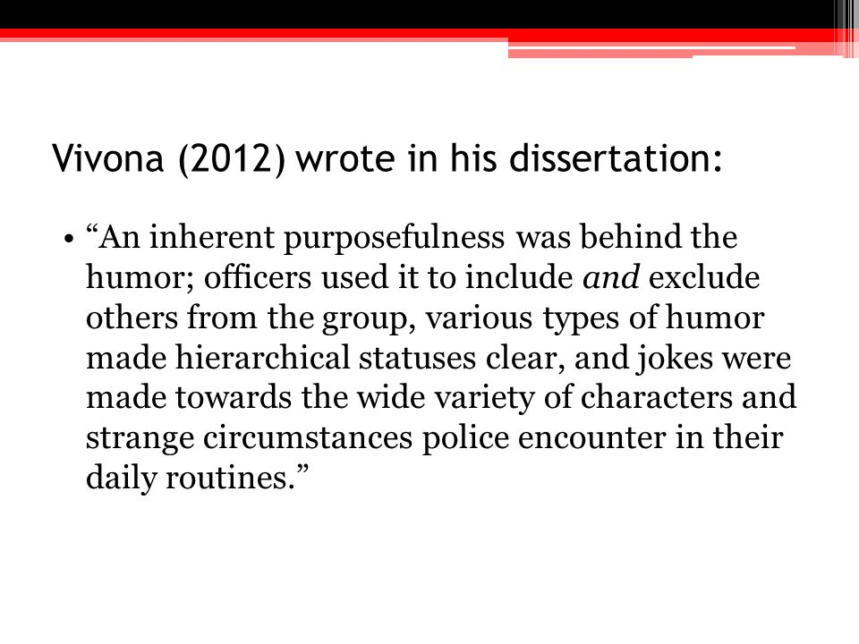 Vivona (2012) wrote in his dissertation: