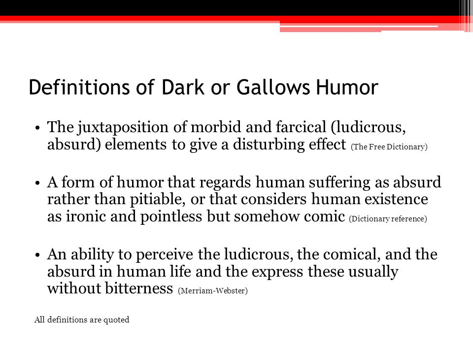 Definitions of Dark or Gallows Humor