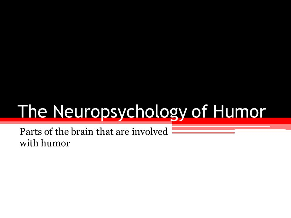 The Neuropsychology of Humor