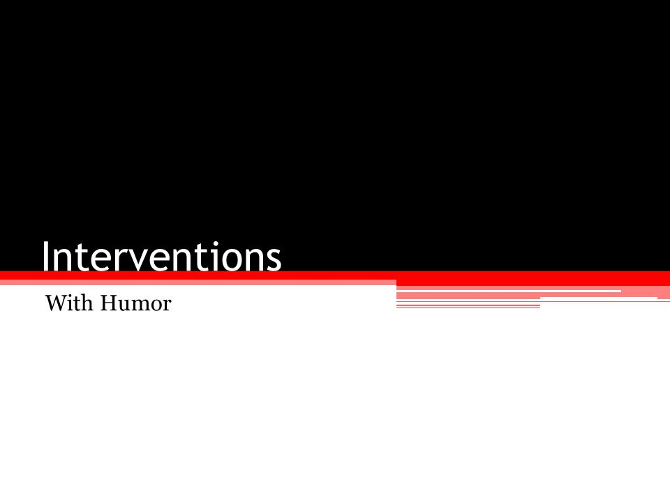 Interventions With Humor