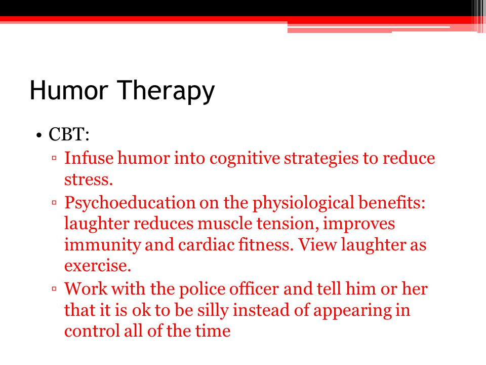 Humor Therapy CBT: Infuse humor into cognitive strategies to reduce stress.