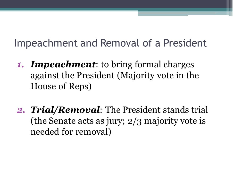 Impeachment and Removal of a President