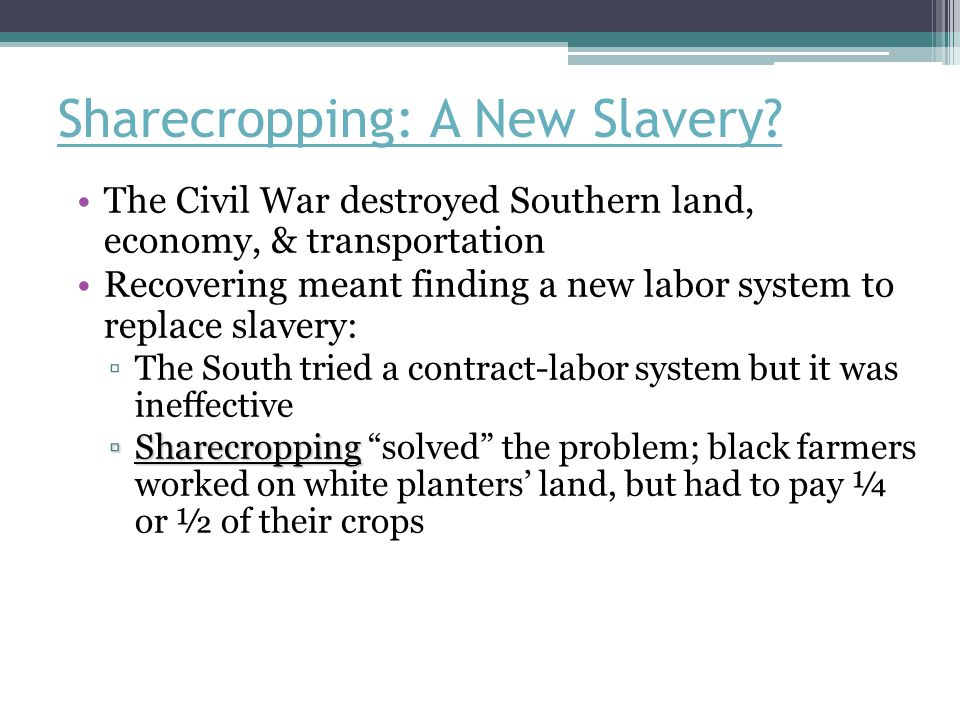 Sharecropping: A New Slavery