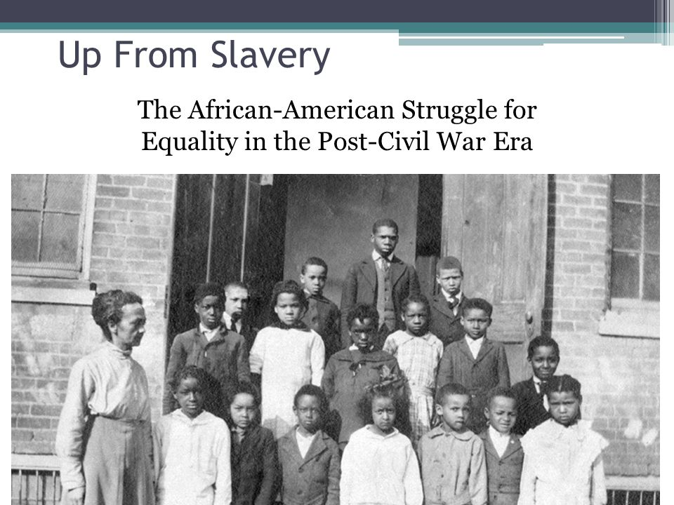 The African-American Struggle for Equality in the Post-Civil War Era