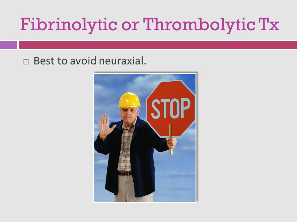 Fibrinolytic or Thrombolytic Tx
